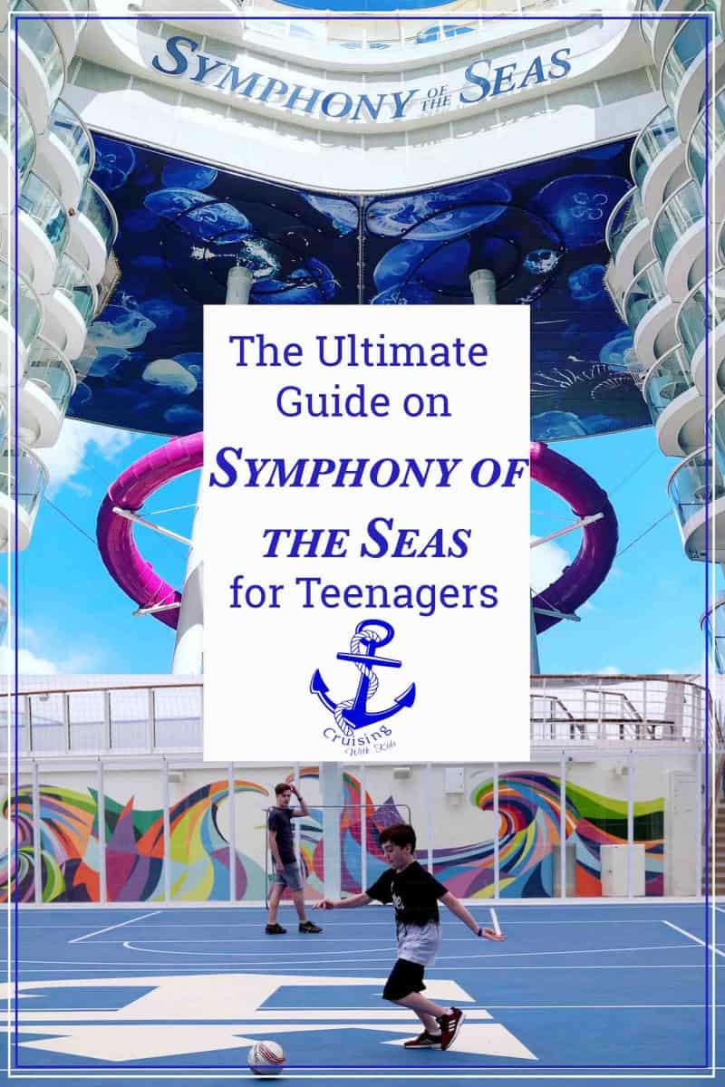 ULTIMATE guide to Symphony of the Seas with teenagers