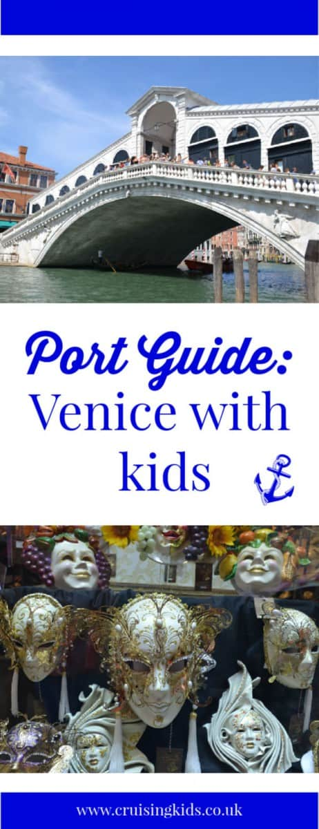 If you are joining a cruise in Venice or have a port day in this iconic Italian city then this port guide essential reading for exploring Venice with kids #Venice #cruise #portguide #Venicewithkids #cruisetips #cruiseguide #cruisingwithkids #familytravel