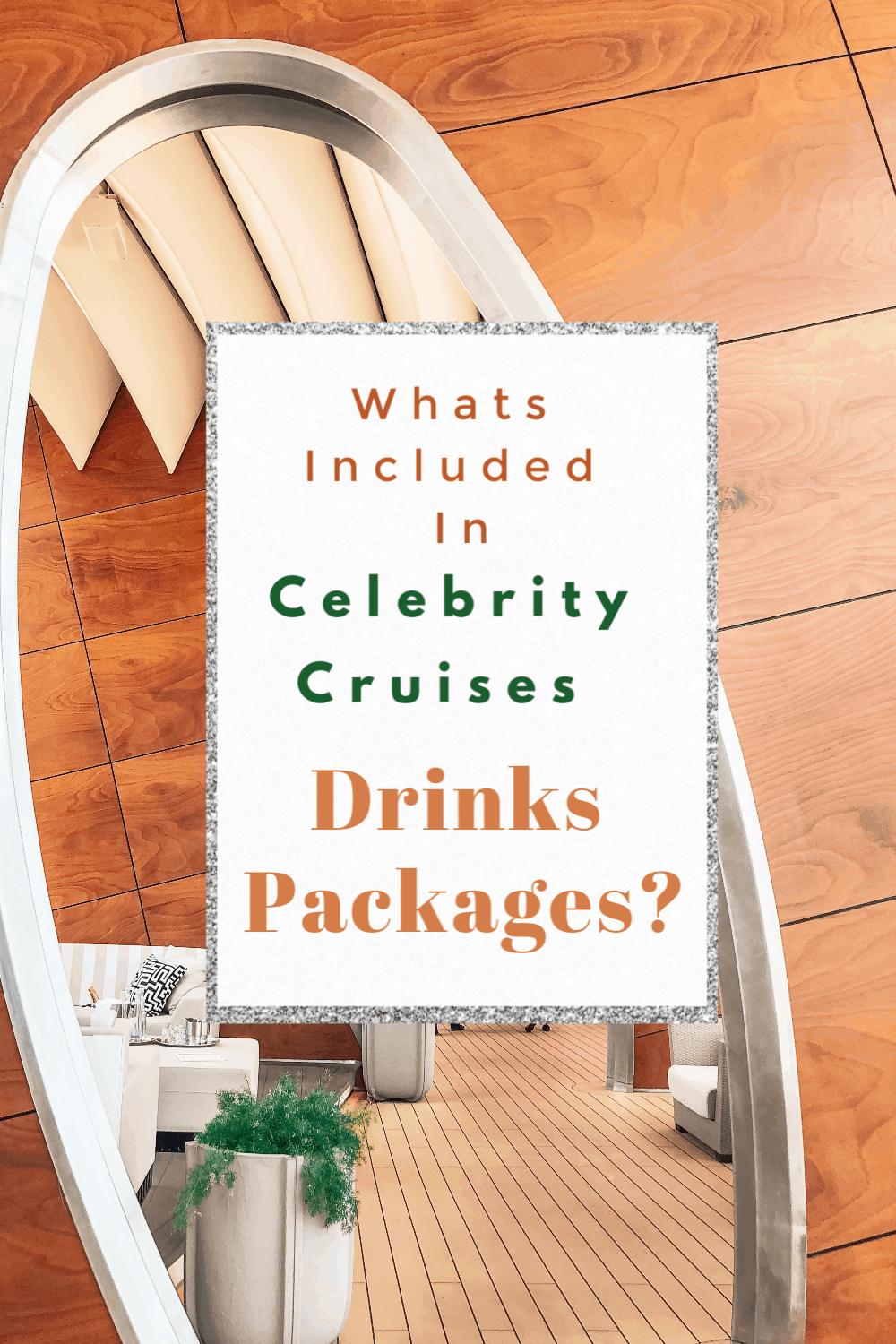 Whats Included In Celebrity Cruise Drinks Packages
