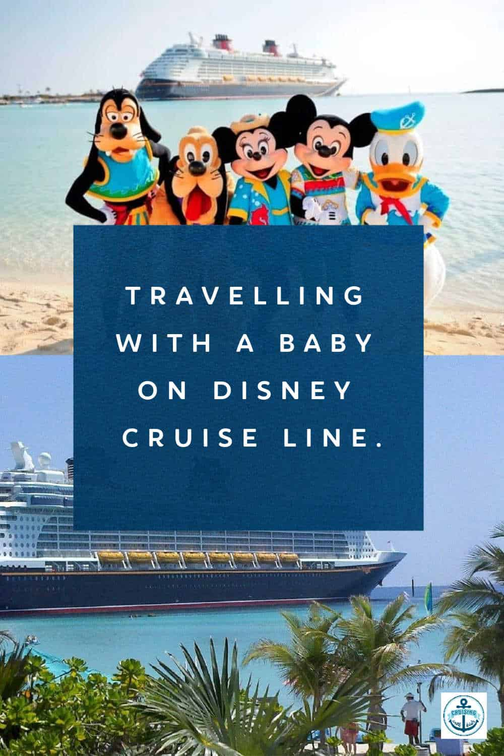Travelling With A Baby On Disney Cruise Line.
