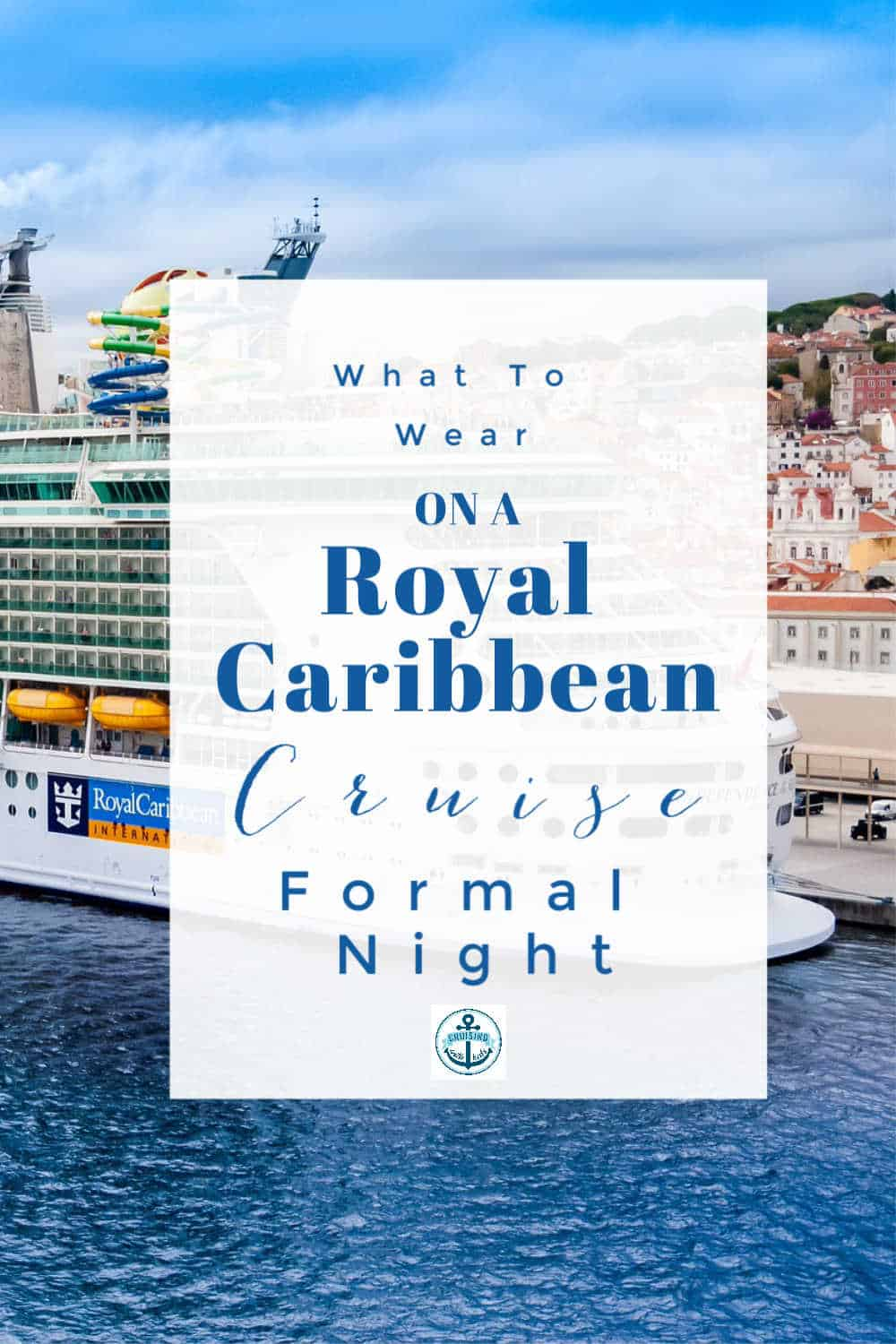 Royal Caribbean Formal Night is a wonderful chance to get dressed up and wear your smartest clothes, what are the rules, what should you and your family wear on cruise formal night.