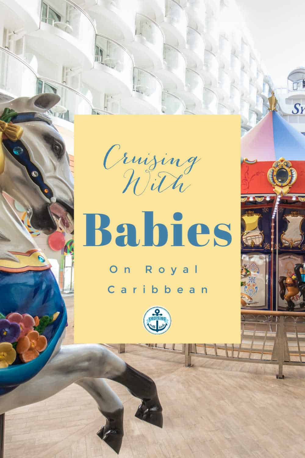 The ultimate guide to cruising with a baby on Royal Caribbean including stay and plays and bookable nurseries